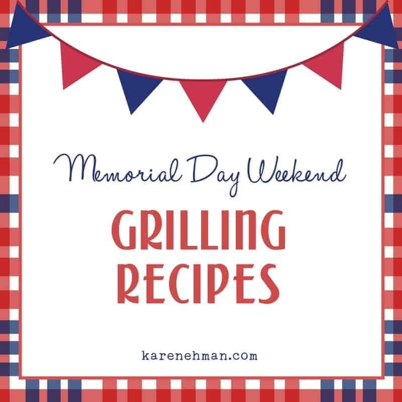 Memorial Day Weekend Grilling Recipes at karenehman.com.