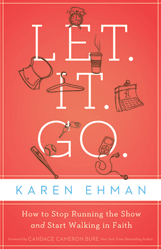 Book Giveaway:  Let. It. Go. by Karen Ehman