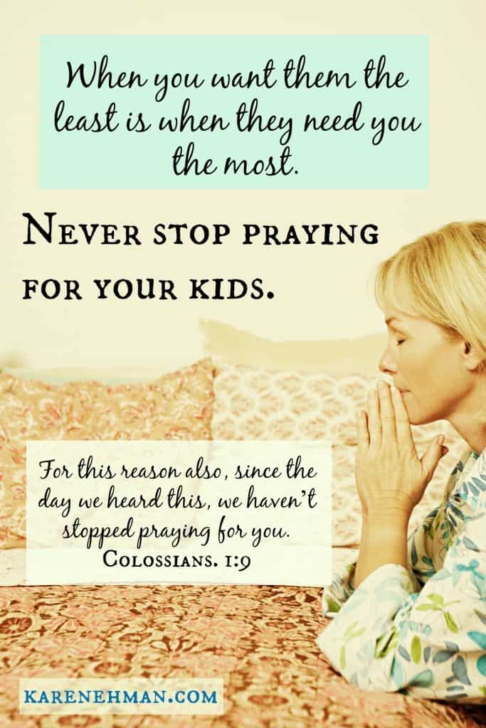 Never stop praying for your kids at KarenEhman.com
