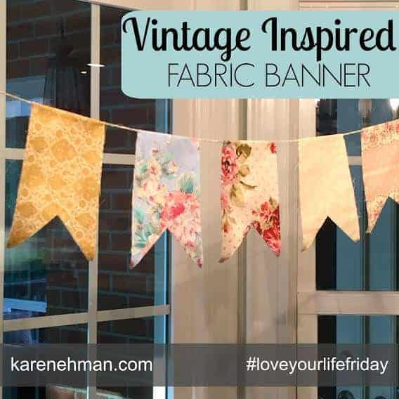 Have a celebration coming up? Make this cute DIY Vintage Banner. Found at #loveyourlifefriday at karenehman.com