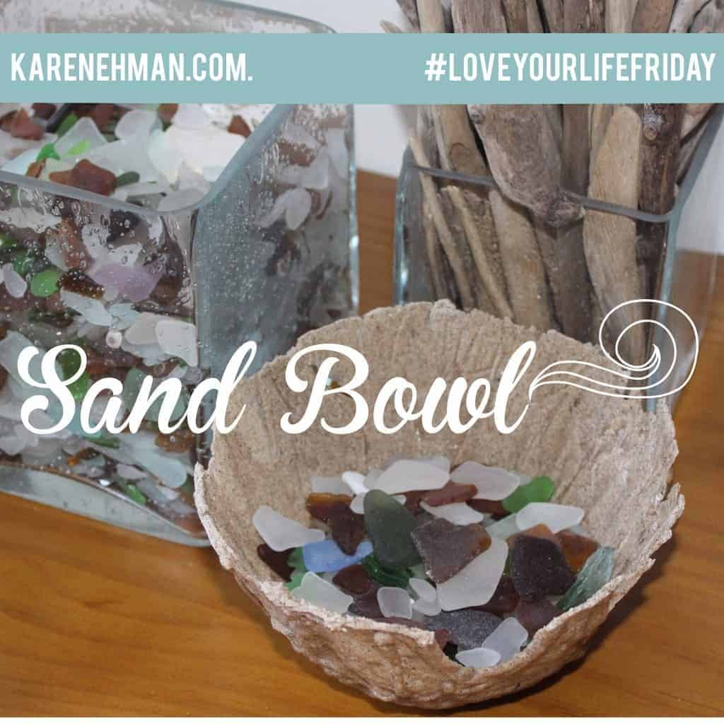 Fun end-of-summer DIY--Sand Bowls! On #LoveYourLifeFriday at karenehman.com