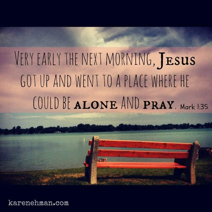 Spend time with God. Alone. Jesus did. Devotion at KarenEhman.com