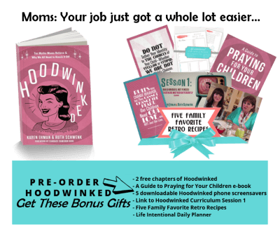 Freebies when you order Hoodwinked! Ten Myths Moms Believe & Why We All Need to Knock It Off.