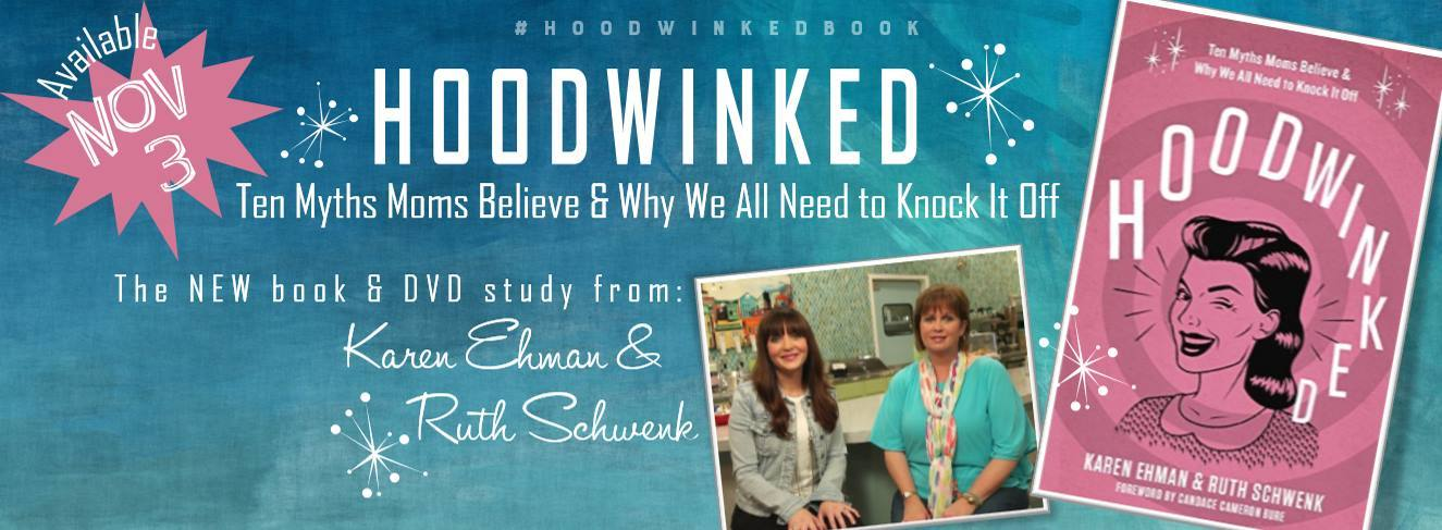 The Hoodwinked Book! More at Karenehman.com and TheBetterMom.com