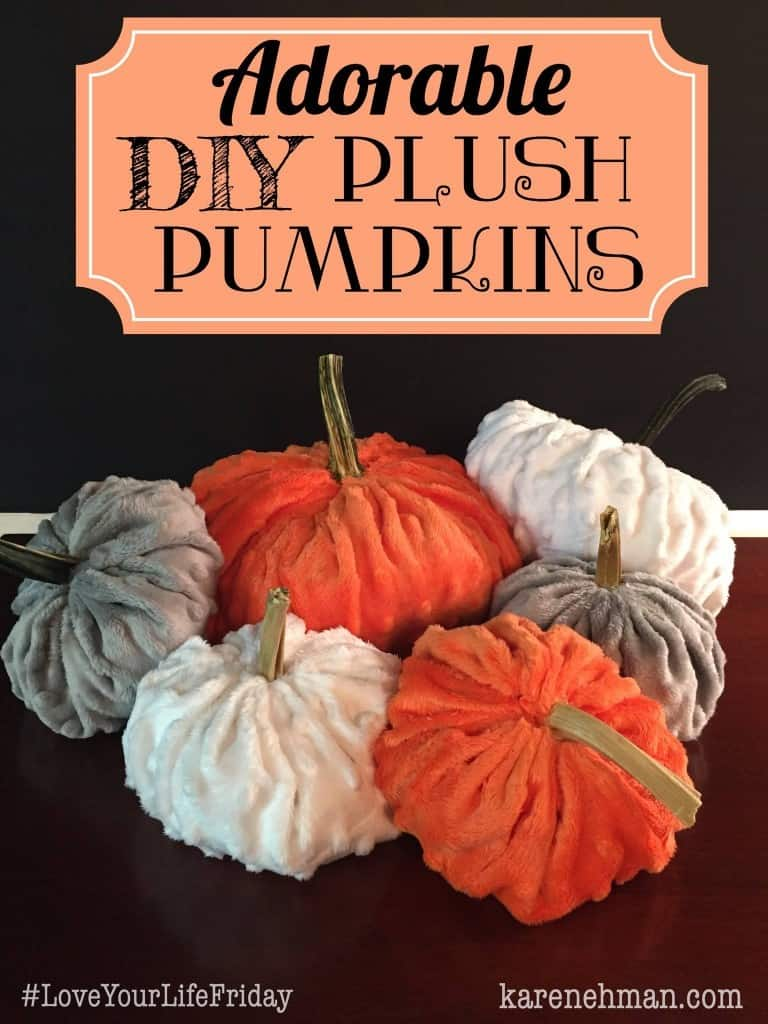 Adorable & easy DIY plush pumpkins on #LoveYour Life Friday at karenehman.com