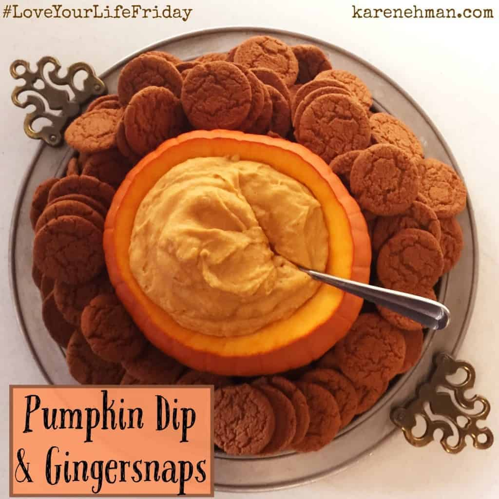 Easy seasonal dish that not only yummy, but cute! Pumpkin dip & gingersnaps on #LoveYourLife Friday at karenehman.com