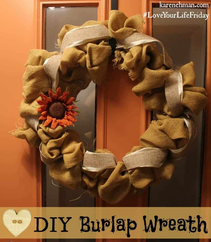 Super cute & easy DIY burlap wreath on #LoveYourLifeFriday at karenehman.com
