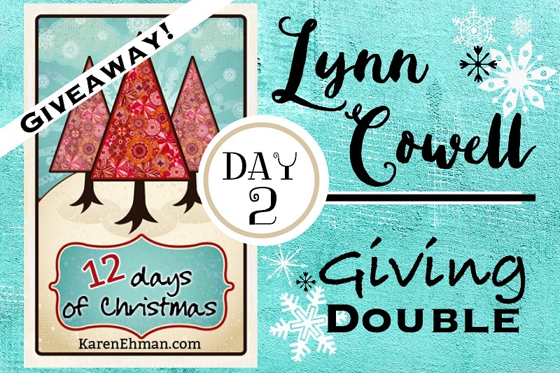 Giveaway Day 2 with Lynn Cowell at KarenEhman.com