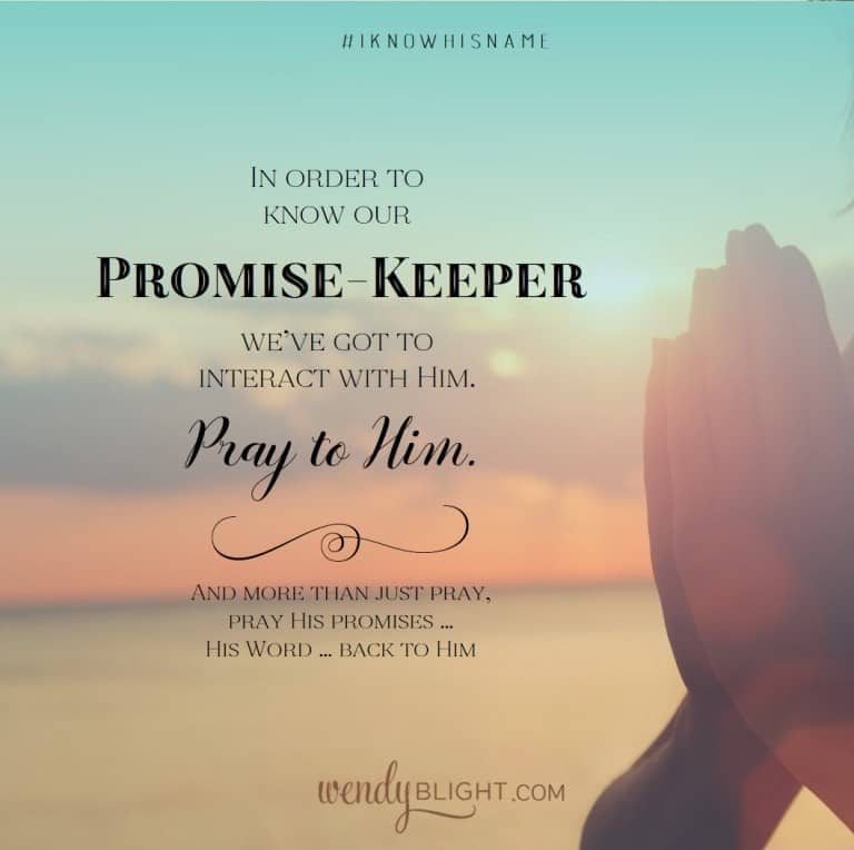 Praying to God Our Promise-Keeper with Wendy Blight at KarenEhman.com