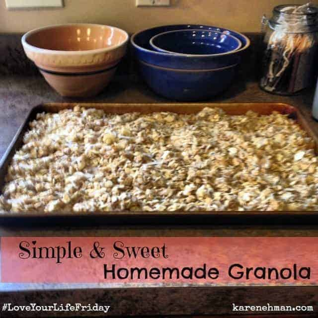 Simple & sweet homemade granola on #LoveYourLifeFriday at karenehman.com