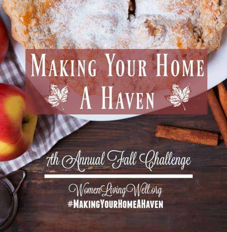 Join us for the 7th annual Making Your Home a Haven Challenge!