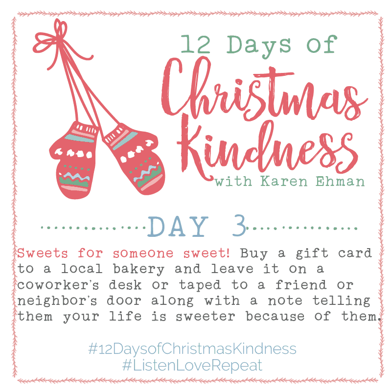 Join Karen Ehman to Listen Love Repeat for 12 Days Of Christmas Kindness and Giveaways! 12 Days of Christmas and 12 Days of Giveaways.