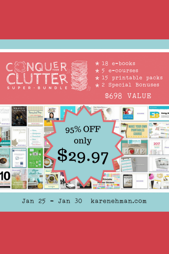 Get the Conquer Your Clutter super bundle of resources at karenehman.com.
