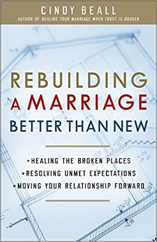 Rebuilding a Marriage Better Than New by Cindy Beall. 5 Real-Life Marriage Books at karenehman.com.