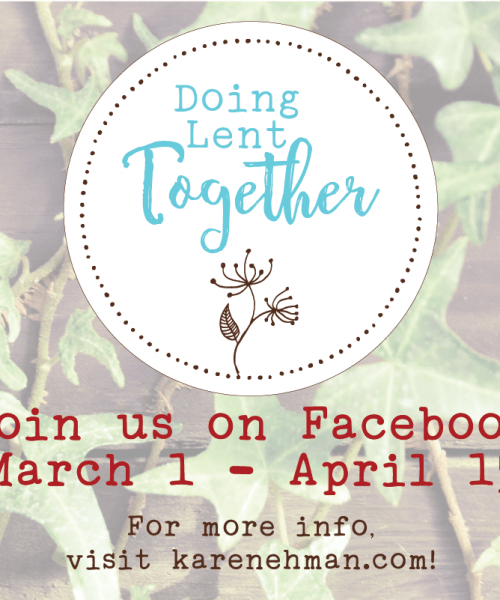 Doing Lent Together - a Facebook community hosted by Karen Ehman