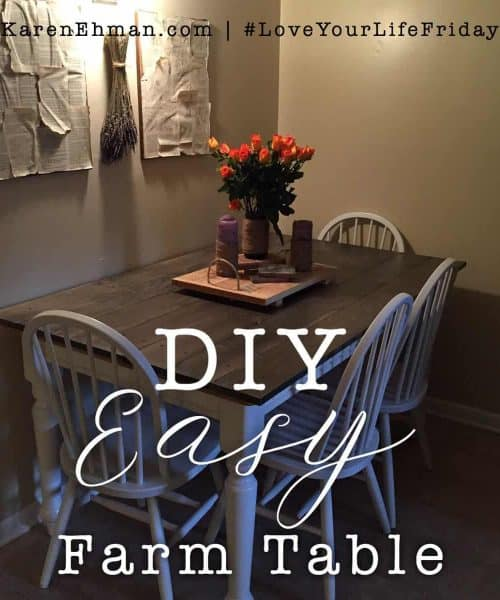 DIY Easy Farm Table by Lynn Cowell for Love Your Life Friday at karenehman.com.