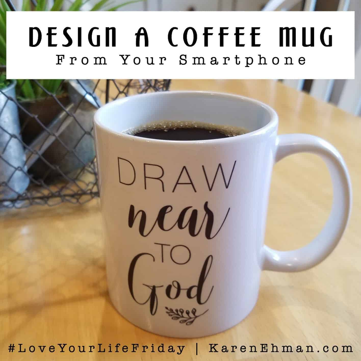 #LoveYourLifeFriday at KarenEhman.com