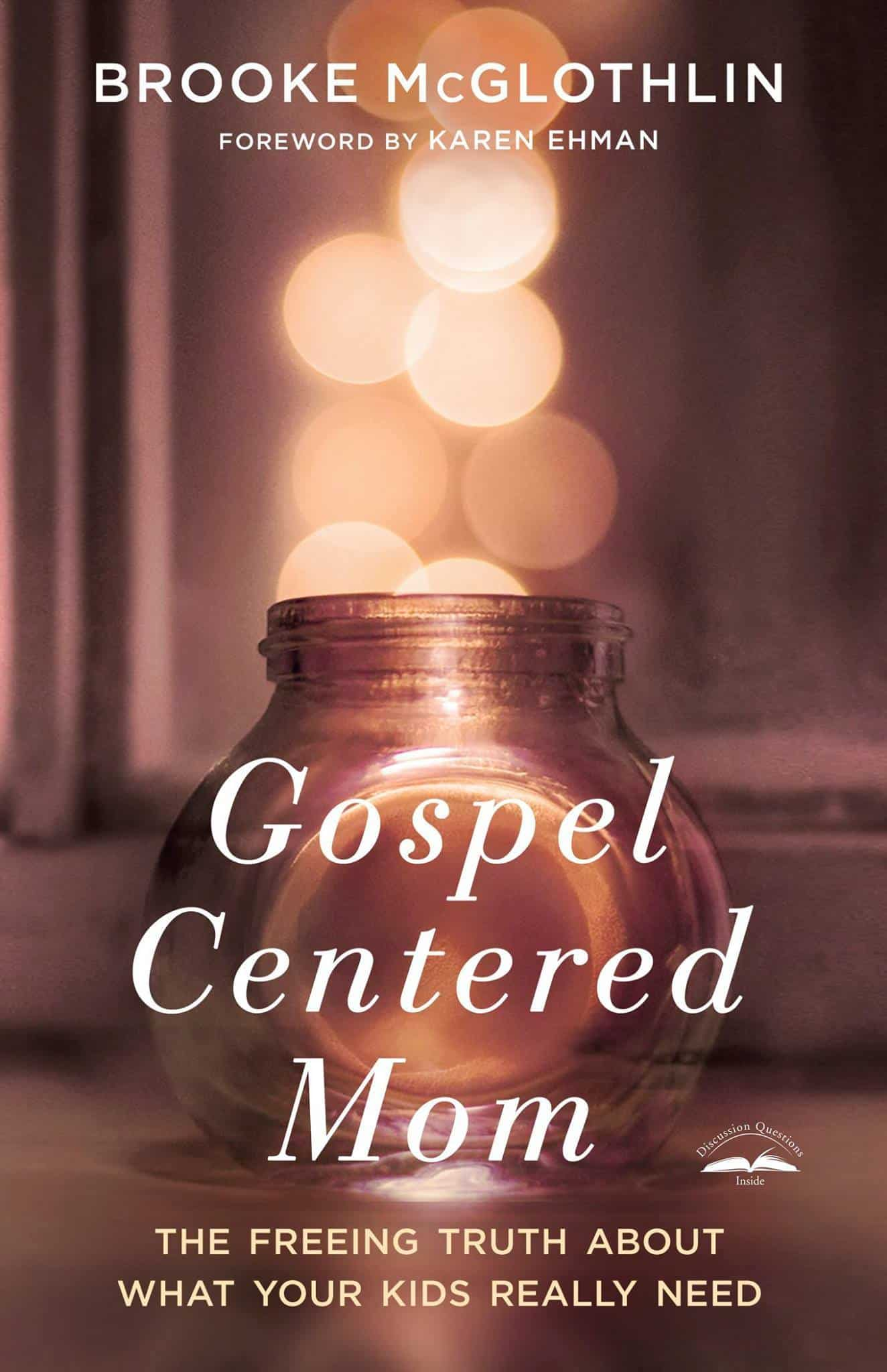 Gospel Centered Mom by Brooke McGlothlin