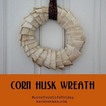 Corn Husk Wreath for #LoveYourLifeFriday