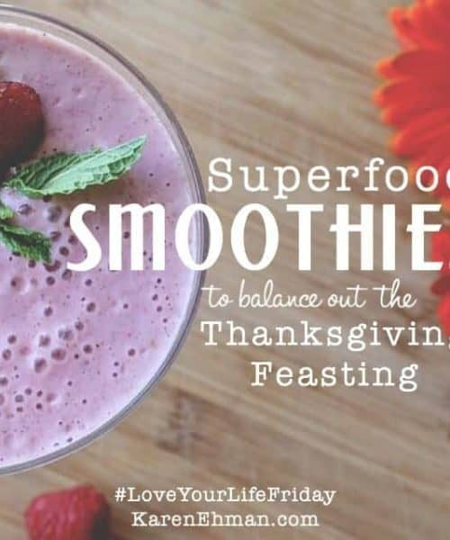 Superfood smoothies to balance out the Thanksgiving feasting by Summer Saldana. Recipes included for #loveyourlifefriday at karenehman.com.
