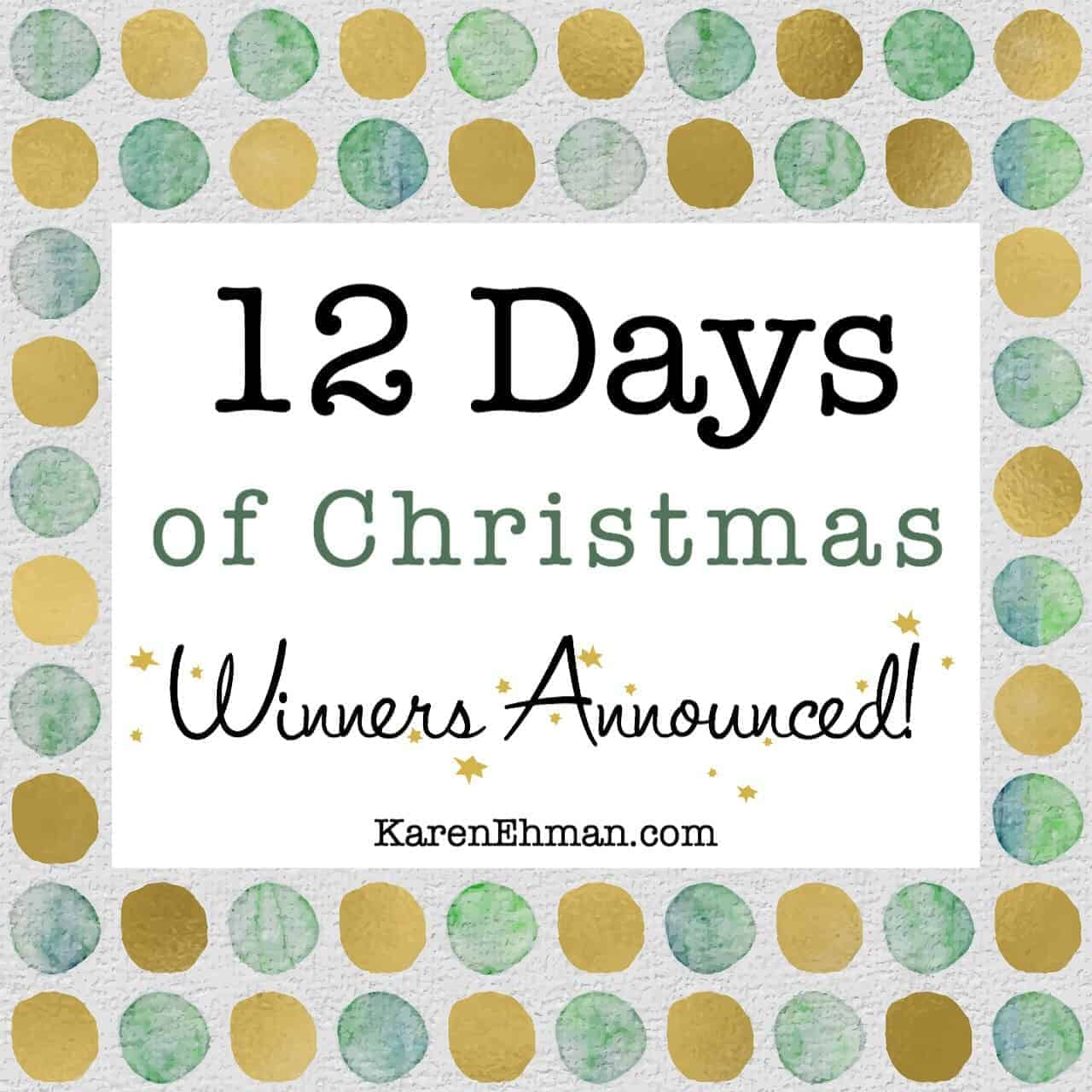 Winners Announced - 12 Days of Christmas Giveaways at karenehman.com.
