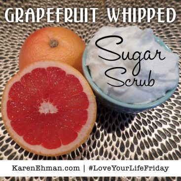 Grapefruit Whipped Sugar Scrub for #LoveYourLifeFriday