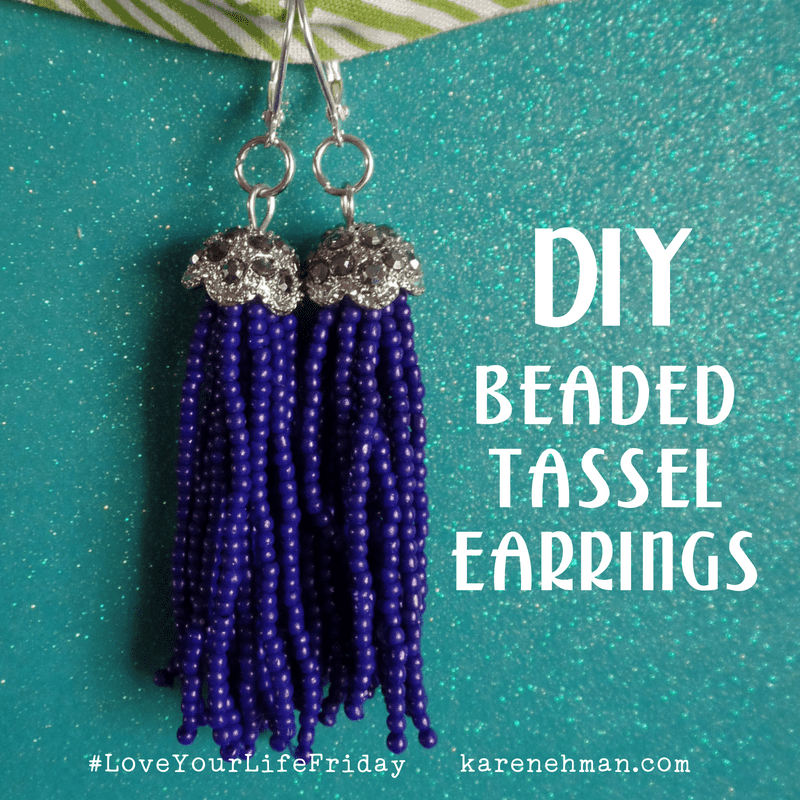 DIY Beaded Tassel Earrings by Sarah Lundgren for #LoveYourLifeFriday at karenehman.com.