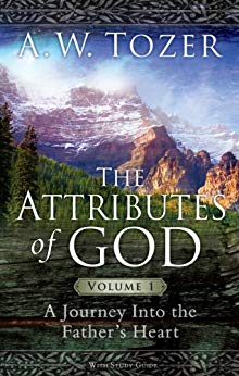 The Attributes of God Volume 1: A Journey into the Father's Heart by A.W. Tozer. #LoveYourLifeFriday Essentials at karenehman.com.