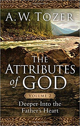 The Attributes of God Volume 2: Deeper into the Father's Heart by A.W. Tozer. #LoveYourLifeFriday Essentials at karenehman.com.