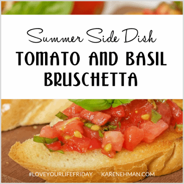 Tomato and Basil Bruschetta (Summer Side Dish) for #LoveYourLifeFriday