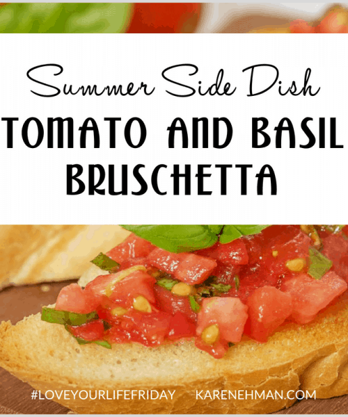 Tomato and Basil Bruschetta (a summer side dish) by Daniele Evans for #loveyourlifefriday at karenehman.com.