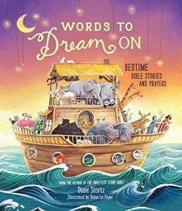 Words to Dream On: Bedtime Bible Stories and Prayers by Diane Stortz