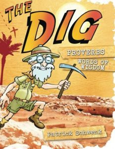 The Dig for Kids (Proverbs) by Patrick Schwenk