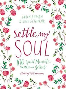 Settle My Soul, devotional by Karen Ehman and Ruth Schwenk.