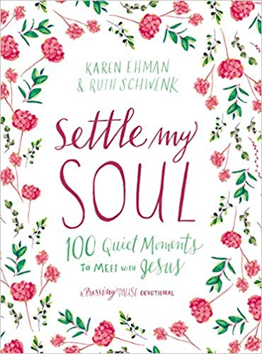 Settle My Soul Devotional by Karen Ehman and Ruth Schwenk