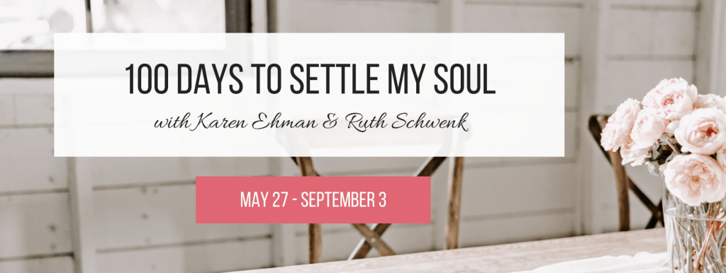 100 Days to Settle My Soul 2019 with Karen Ehman and Ruth Schwenk