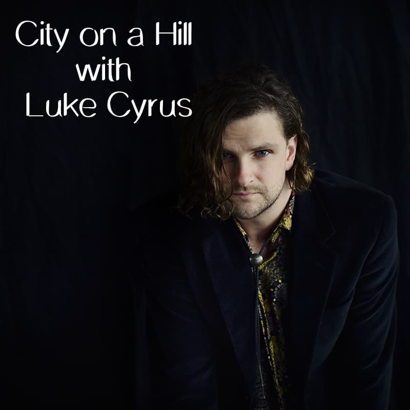 City on a Hill with Luke Cyrus at karenehman.com.
