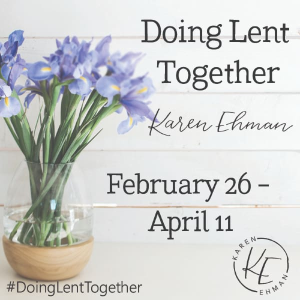 Join Karen Ehman for Doing Lent Together 2020. Instead of giving up sweets this year for Lent, join thousands of others who will be giving up using our words wrongly instead.